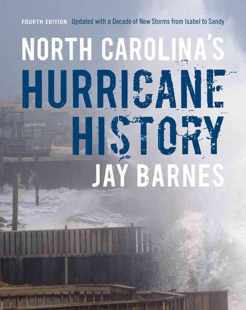 North Carolina's Hurricane History By Barnes, Jay