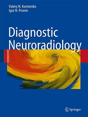 Diagnostic Neuroradiology By Kornienko, Valery N./ Pronin, Igor Nicolaevich